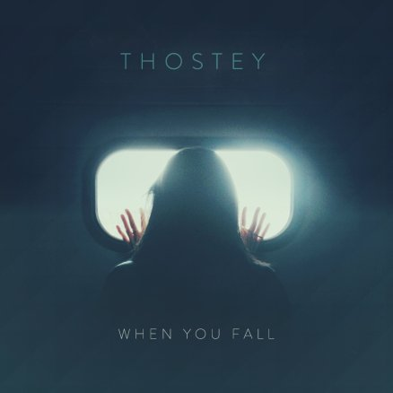 Releases Thostey When You Fall