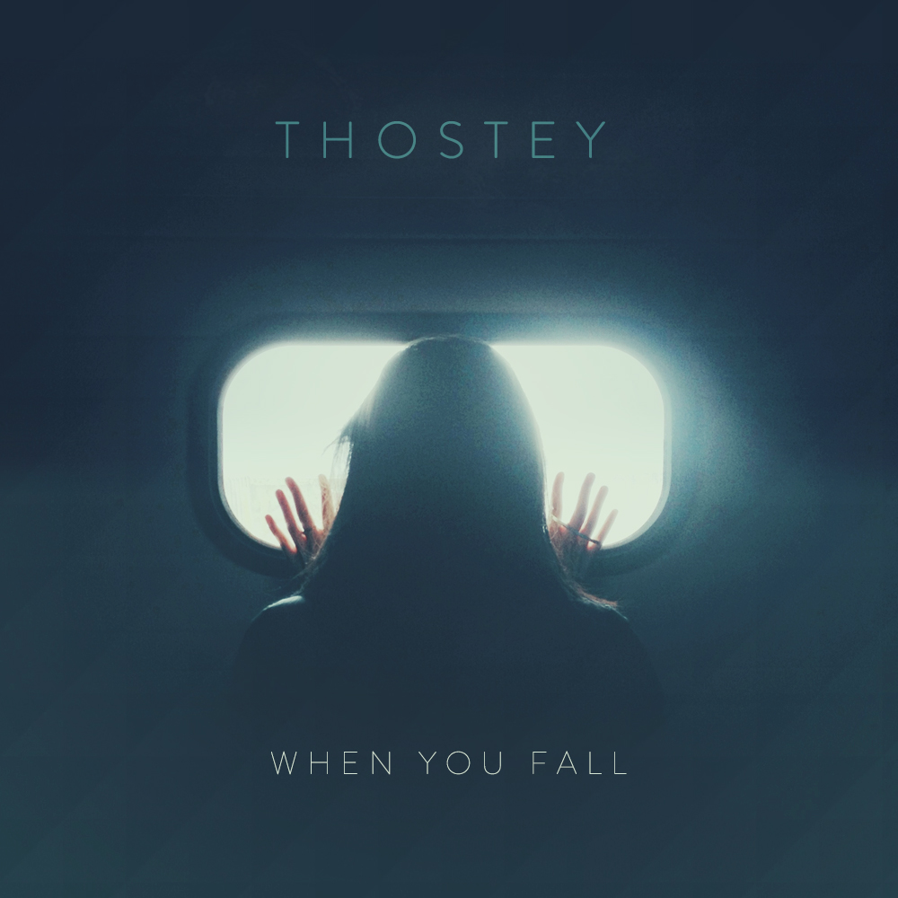Thostey When You Fall