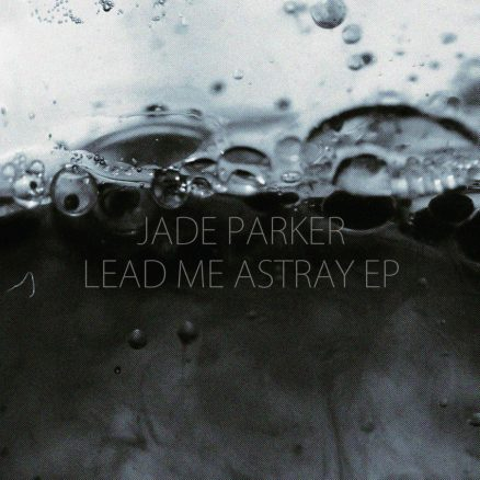 Releases Jade Parker Lead Me Astray