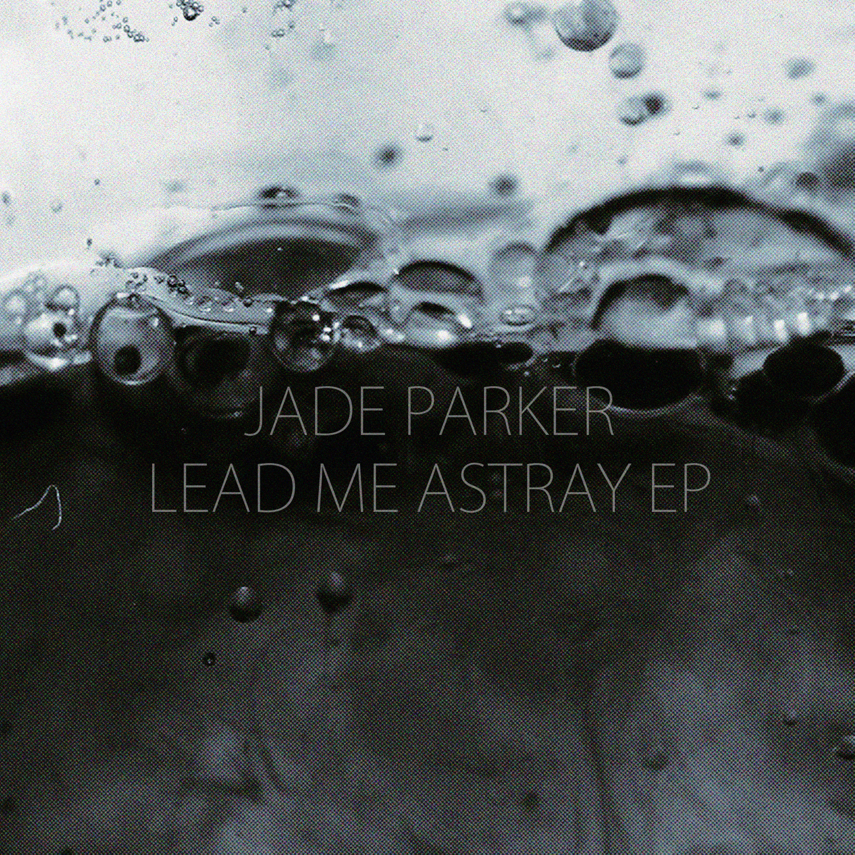 Jade Parker Lead Me Astray